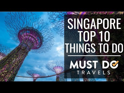 Top 10 Things To Do In Singapore | Must Do Travels