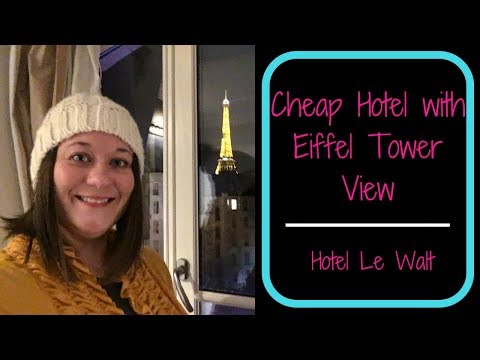 Cheap Hotel with Eiffel Tower View | Hotel Le Walt