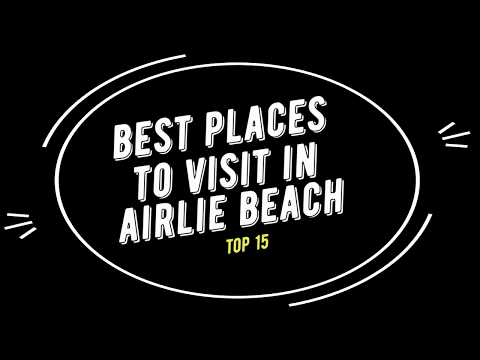 TOP 15 AIRLIE BEACH Attractions (Things to Do & See)
