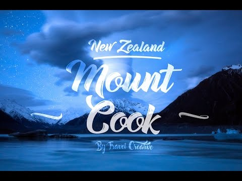 Places to visit in New Zealand - Mount Cook