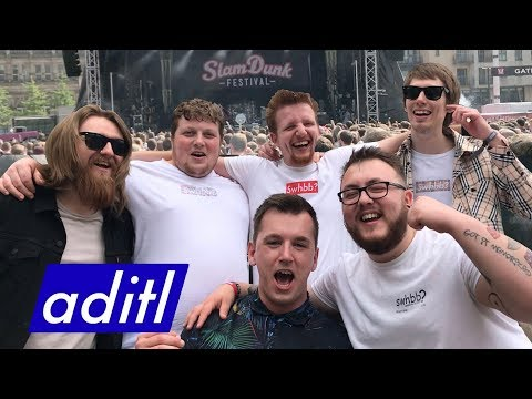 SLAM DUNK FESTIVAL 2018 (NORTH & MIDLANDS) - ADITL #134