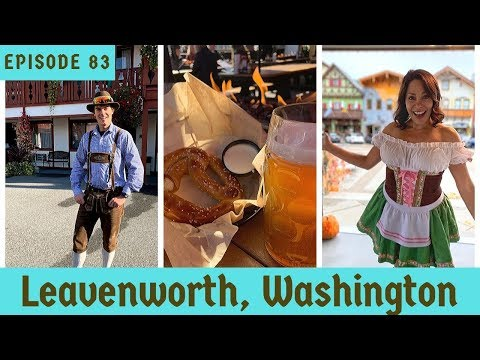 Things To Do In the Bavarian Town of Leavenworth Washington- Travel Video