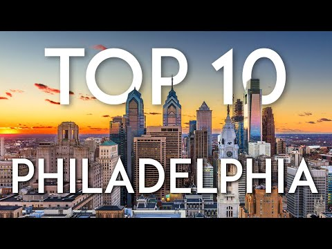 Top 10 Things to do in PHILADELPHIA | Philly Travel Guide
