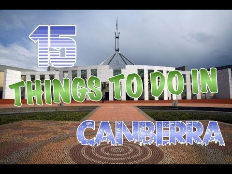 Top 15 Things To Do In Canberra, Australia