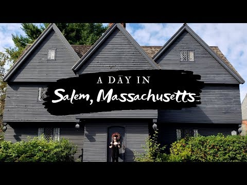 A Day in Salem, Massachusetts | The New England Ghoul