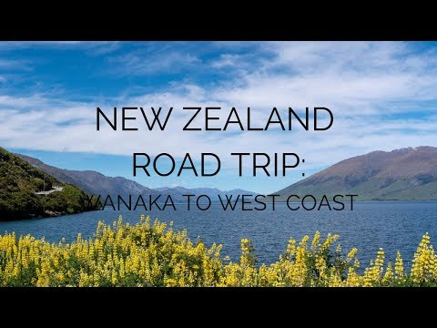 New Zealand Road Trip: Wanaka, Haast Pass, & West Coast of the South Island - Cinematic Travel Video
