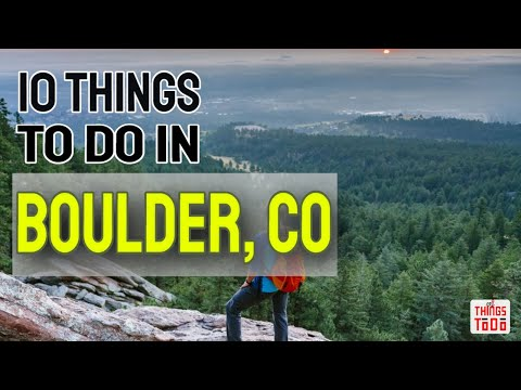 10 Things To Do in Boulder, CO on your hiking trip and shopping spree.