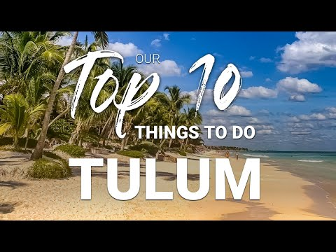 What to do in TULUM, MEXICO: TOP 10 THINGS TO DO AND SEE