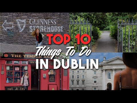 TOP 10 THINGS TO DO IN DUBLIN, IRELAND