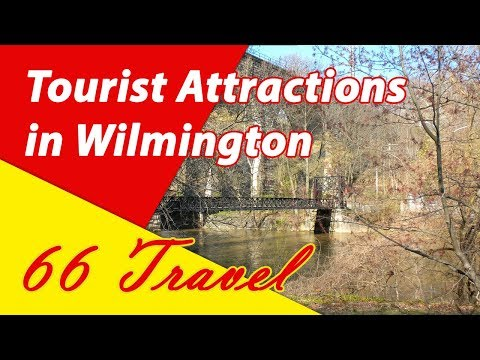 List 8 Tourist Attractions in Wilmington, Delaware | Travel to United States