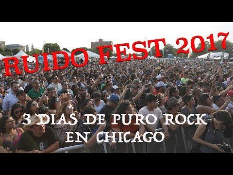 Ruido Fest 2017 3 Dias de Rock en español en Pilsen/Chicago