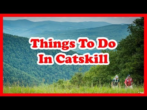 5 Best Things To Do In Catskill, New York   US Travel Guide