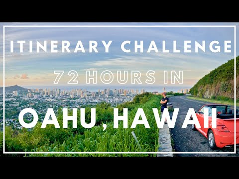 Exploring OAHU, HAWAII in 72 HOURS! A NEW Travel Itinerary Challenge Series