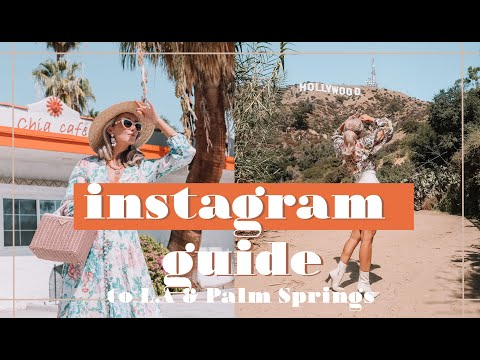 INSTAGRAM GUIDE TO LA AND PALM SPRINGS 📷 // Fashion Mumblr