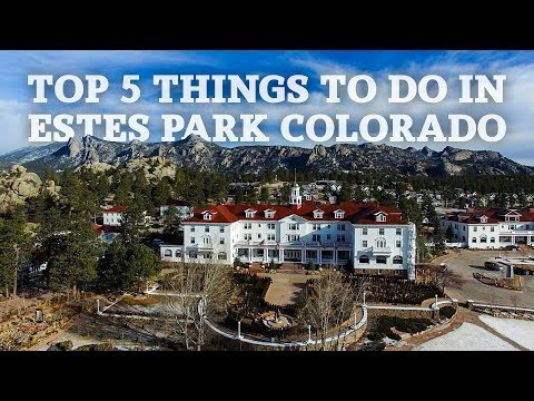 Top 5 Things To Do in Estes Park Colorado