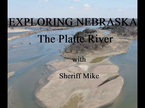 Explore Nebraska, The Great Platte River, with Sheriff Mike