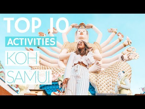 TOP 10 THINGS TO DO IN KOH SAMUI, THAILAND 2019