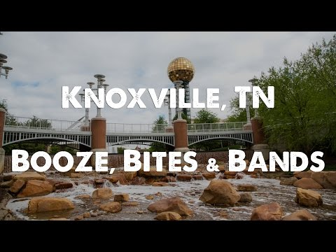 Knoxville Tennessee - The Best Booze, Bites and Bands