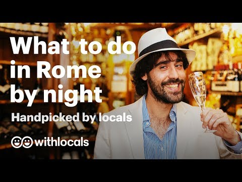 #Rome at #night | what to see and do in Rome at night 🥂 handpicked by the locals of #withlocals
