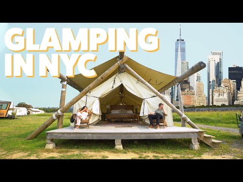 We Went Glamping In NYC