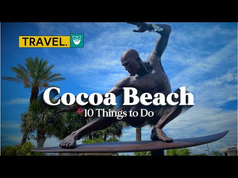 10 Things to Do in Cocoa Beach, Florida