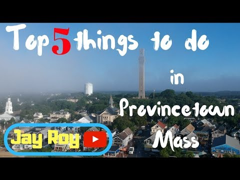 5 Best things to do in PTown