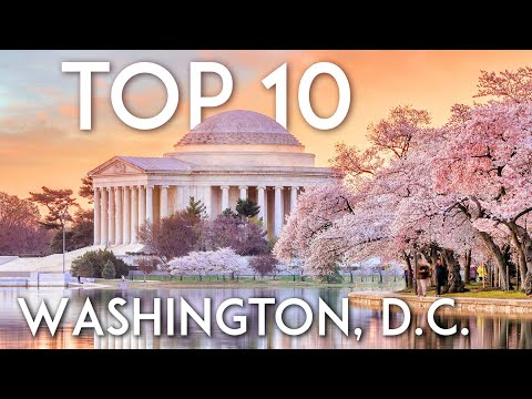 TOP 10 Things to do in WASHINGTON, D.C. | DC Travel Guide 2020
