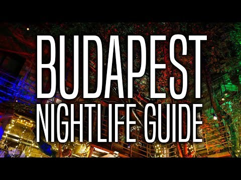 The Ultimate Budapest Nightlife Guide