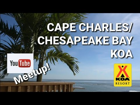 Camping at Cape Charles/Chesapeake Bay KOA with fellow YouTubers and new friends!