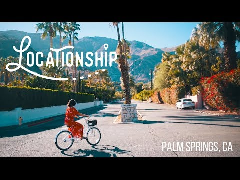 Palm Springs Travel Guide | Locationship, Episode 3