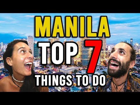 TOP 7 Things To Do In MANILA – Travel Philippines 2019