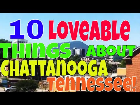 10 Loveable Things About Chattanooga, Tennessee!