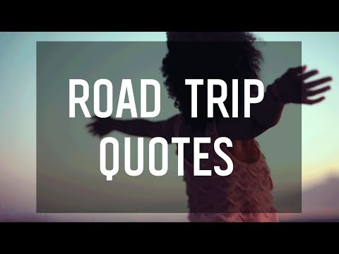 Quotes For Your Road Trip🚗💨