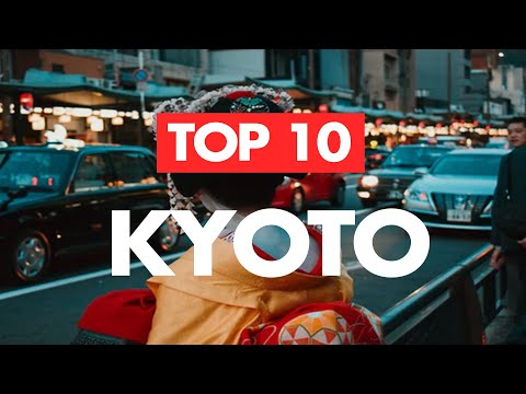 Top 10 Things to do in Kyoto - A Kyoto Travel Guide