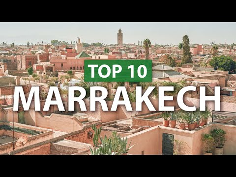 Top 10 things to do in MARRAKECH | Marrakesh Travel Guide