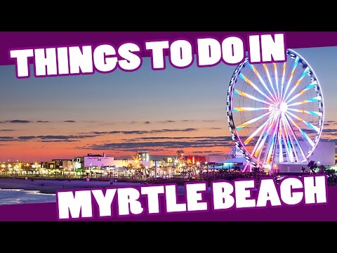 Things to do in Myrtle Beach