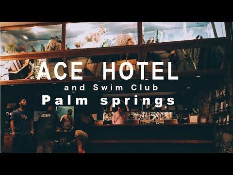 ACE Hotel & swim club. palm springs in summer Vlog