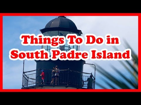 5 Best Things To Do In South Padre Island, Texas | US Travel Guide