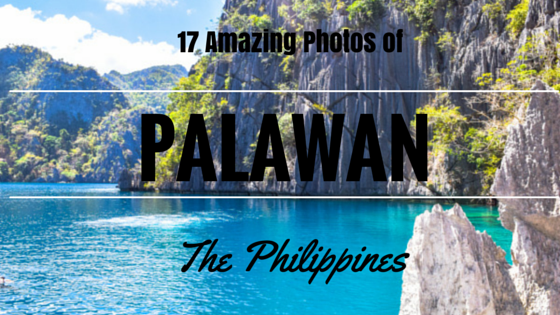 17 amazing photos of palawan the philippines