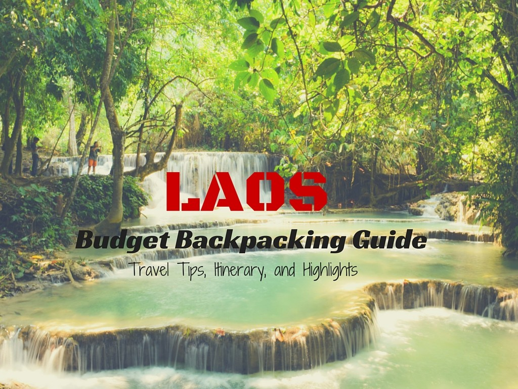 laos backpacking guide: itinerary, budget tips, and highlights