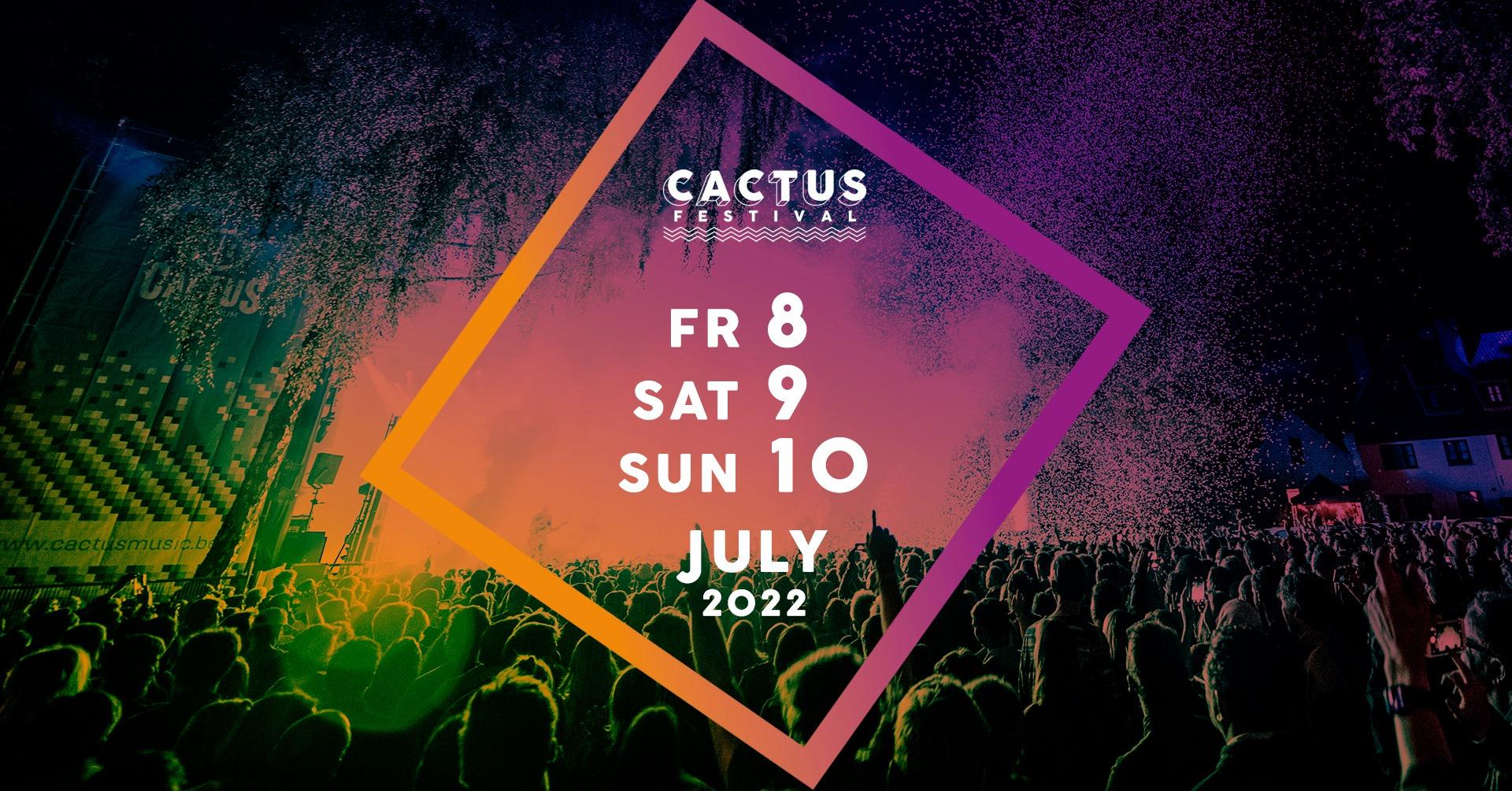 Cactus Festival Belgium July 2022